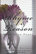 "Author Ilene Goff Kaufmann's Newly Released ""Rhyme & Reason: My Life in Poems"" is a Collection of Moving Poems that Show a Variety of Faith Based Themes"