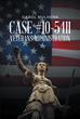 "Author Carol Mulhern's Newly Released ""Case #10-5411 Veterans Administration"" Offers a Personal Look into Corruption at the VA"