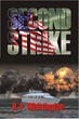 Businessman Parker Glynn loses his wife and child at the Twin Towers on 9/11 and goes underground, only to uncover a terror plot aimed at Jacksonville Florida in the fiction book Second Strike.