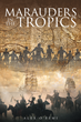 "Author Alex O'Femi's New Book ""Marauders in the Tropics"" is an Enlightening Historical Account of African History through the Lens of Historicism"