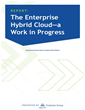 Enterprise Hybrid Cloud Users Increase their Investments but are Hindered by Interoperability and Product Maturity