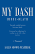 """Author Karen Spowal-McKitrick's New Book """"My Dash: Birth to Death"""" Is an Autobiographical Work Highlighting Significant Points in the Life of the Writer"""