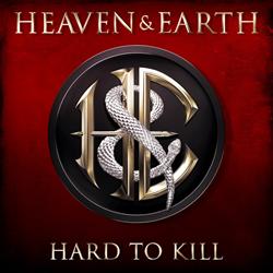 """Heaven & Earth """"Hard to Kill"""""""