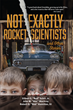 "Gilbert ""Bud"" Schill, John ""Mac"" MacIlroy & Rob Hamilton's Book ""Not Exactly Rocket Scientists"" is a Collection of ""Mostly"" True Stories Celebrating Life's Small Moments"