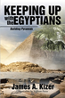 James A. Kizer is 'Keeping Up with the Egyptians'