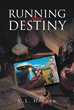 "C.L. Holden's new book ""Running From Destiny"" is a pensive look at the journey one man takes to realize all he holds sacred is nothing, and his family is everything."