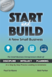 """Authors Bob Parker and Paul Scribano's New Book """"Start and Build: A New Small Business"""" is a Step-by-step Guide for Developing a Business Idea into an Actionable Plan"""