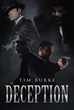 "Author Tim Burke's New Book ""Deception"" is a Potent Drama Pitting a Trio of Law Enforcement Officers Against a Murderous Vigilante Targeting the Criminal Underworld"