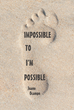 """Juano Ocampo's New Book """"Impossible to I'm Possible"""" is an Empowering and Fascinating Glimpse into the Life of a Cancer Survivor"""