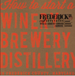 How to Start a Winery, Brewery, Distillery in Frederick County Guide Released by the Office of Economic Development
