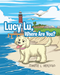 "Jennifer L. Grazioso's new book ""Lucy Lu, Where Are You?"" is about a little dog who dreams during her naps about going on adventures and this time she visits the beach"