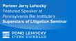 Partner Jerry Lehocky Guest Speaker at the Pennsylvania Bar Institute's Superstars of Litigation Seminar.
