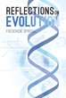 "Author Frederick Sproull's new book ""Reflections on Evolution"" places twenty-first century evolutionary thought into a historical and ideological context."