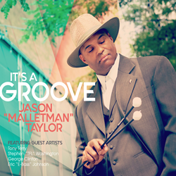"Jason ""Malletman"" Taylor, is releasing his newest EP ""It's A Groove"" at a pre-release party Tuesday, August 22, 2017 at 7:00 p.m. in Manhattan, New York City's hottest spot - The Cutting Room."