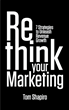 "New Book ""Rethink Your Marketing"" Outlines 7 Strategies to Unleash Growth"