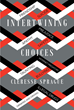 "Cleresse Sprague's new book ""Intertwining Choices"" is a curriculum developed to enhance social acquisition and empowerment for our youth as they traverse into adulthood."