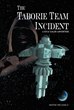 "Wayne Michaels' new book ""The Taborie Team Incident"" is a gripping futuristic science fiction fantasy introducing a teenage adventurer determined to uncover the truth."