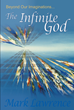 "Author Mark Lawrence's Newly Released ""Beyond Our Imaginations: The Infinite God"" Is An Examination Of Faith And How It Affects People's Lives"