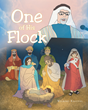 "Author Wilbert Knittel's newly released ""One of His Flock"" is a poetic tale of a shepherd boy named Michael and his first adventure"