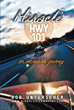 "Author Bob Unterseher's Newly Released ""Miracle HWY 101: An Incredible Journey"" is a Collection of Extraordinary Testimonies that Show the Miraculous Nature of God"