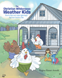 """Author Regina Risner Arnold's Newly Released """"The Christian Wilderness Weather Kids: Stormi Rain And Layla Lightning's Big Foot Country Tale"""" Tells An Unbelievable Tale"""