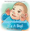 "Authors Dale Anthony and Rachael Anthony's Newly Released ""Congratulations! It's A Boy! God's Gift: A Story Of Love"" Shares The Joy That Children Bring"