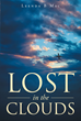 """Author Leenda B Mac's Newly Released """"Lost in the Clouds"""" is a Collection of Short Stories Depicting Diverse Encounters During a Career in the Airline Service Industry"""