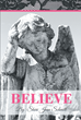 "Author Sheri Jean Schmitt's Newly Released ""Believe"" Inspires The Positive Thinking Needed To Overcome Hardships"