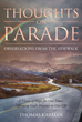 "Thomas Karman's newly released ""Thoughts on Parade; Observations from the Sidewalk"" is an assortment of thoughts and poems which reminds readers that God is everywhere."