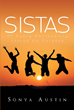 "Author Sonya Austin's Newly Released ""Sistas Of Every Nationality Living On Purpose"" Inspires Women and Girls to Fulfill Their God-Ordained Purpose"