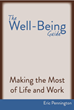 The Well-Being Guide: Making the Most of Life and Work