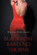 "Author Dallas Cleveland's new book ""Black Rose Bears No Thorns"" is a legal drama centered on the erotic exploits of Dexter Carrington, a prominent defense attorney"