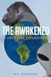 "Author Wil Woodard's New Book ""The Awakened: A True Life Experience"" Is A Personal Account Of The Author's Shocking UFO Experiences"
