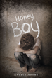 "Angela Adams's new book ""Honey Boy"" is a dark story of abuse and the emotions that fuel it"