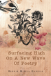 "Author Bennie Mizell Daniels's new book ""Surfacing High On A New Wave Of Poetry"" is a unique and engaging collection of stories and thoughts sure to delight and enchant"