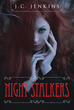 "JC Jenkins's new book ""Night Stalkers"" is a gripping and fantastical story about chaos, magic and a new breed of creatures that are born."