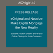 eOriginal and Notarize Make Digital Mortgage the New Reality