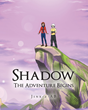"Jinx-z-AB's New Book ""Shadow: The Adventure Begins"" Is An Unbelievable Story Of A Young Woman Who Wakes Up On A Different Planet And Is Taken In By A Group Of Ninjas."