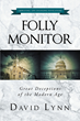 "Author David Lynn's newly released ""Folly Monitor"" is a wake-up call to patriotic Americans and Christians worldwide who cherish the tenets of principles and truth."