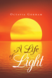 """Octavia Gorham's new book """"A Life of Light"""" is a mindful, philosophical and in-depth work of guidance and encouragement."""
