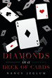 """Nancy Jeglum's new book """"Diamonds in A Deck of Cards"""" is a gripping and potent tale that depicts the corruption and mayhem of truth and deception."""