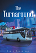 "Author Karen Robertson's newly released ""The Turnaround"" tells the misadventures of a forty-year-old school teacher named Grace whose life is about to change forever."