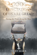 """Terry Marr's new book """"God's Expectations of Us Are Great! Facing the Fears along the Way"""" is an inspirational treatise on how to walk in the power of God's Word."""