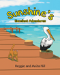 "Authors Reggie and Anita Hill's newly released ""Sunshine's Excellent Adventures"" is the charming story of Sunshine, a unique cat who brought joy and love to so many."