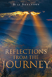 "Author Bill Bohannon's Newly Released ""Reflections from the Journey"" Is The Fascinating Account Of The Highs And Lows Experienced Throughout The Author's Life."