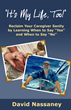 "Dave Nassaney's 6th book, It's My Life, Too! Regain Your Caregiver Sanity by Learning When to Say ""Yes"" and When to Say ""No"""