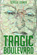 """Author Teresa Joiner's New Book """"Tragic Boulevard"""" Is a Collection of Poetry Mourning the Heartbreak in Her Life and Seeking Solace in the Expression of Her Pain"""