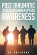 """Dr. Ann Brown Ph.D.'s New Book """"Post-Traumatic Stress Disorder (PTSD) Awareness"""" is a Guide for Those Seeking to Minister to Those Affected by PTSD and Crisis Situations"""