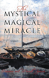 "Rosanne and Pennell Spencer's New Book ""The Mystical Magical Miracle"" Is a Philosophical, Eye-opening Work of Artistry"