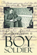 "Melinda M. Widgren's New Book ""Letters from a Boy Soldier"" is a Stirring Compilation of Letters from a Young Boy who Joined the Army to Protect America's Freedom"